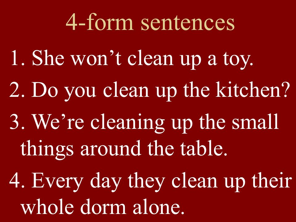 4-form sentences 1.Would you like to water the small garden.