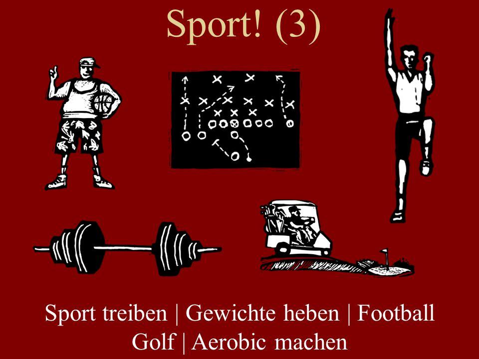 Sport! (3) Sport treiben | Gewichte heben | Football Golf | Aerobic machen