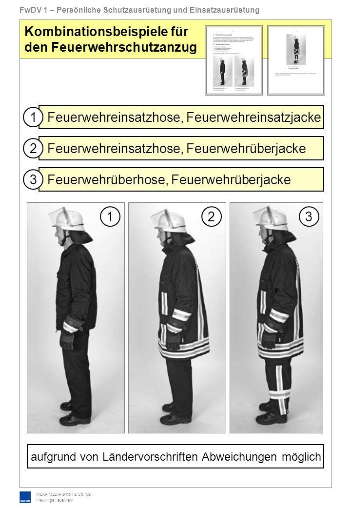 WEKA MEDIA GmbH & Co. KG Freiwillige Feuerwehr FwDV 1 – Persönliche Schutzausrüstung und Einsatzausrüstung Kombinationsbeispiele für den Feuerwehrschu