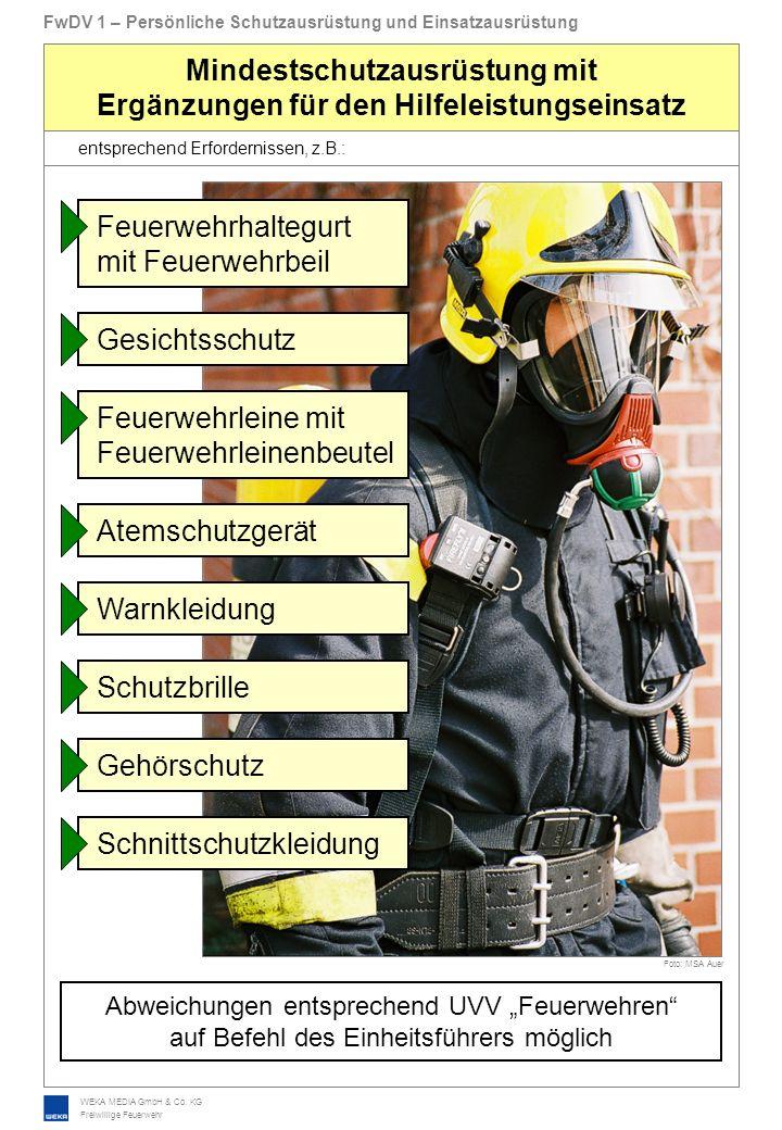 WEKA MEDIA GmbH & Co. KG Freiwillige Feuerwehr FwDV 1 – Persönliche Schutzausrüstung und Einsatzausrüstung Mindestschutzausrüstung mit Ergänzungen für