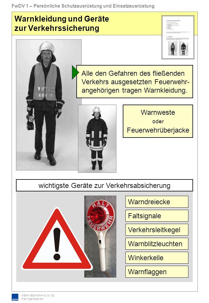 WEKA MEDIA GmbH & Co. KG Freiwillige Feuerwehr FwDV 1 – Persönliche Schutzausrüstung und Einsatzausrüstung Warnkleidung und Geräte zur Verkehrssicheru