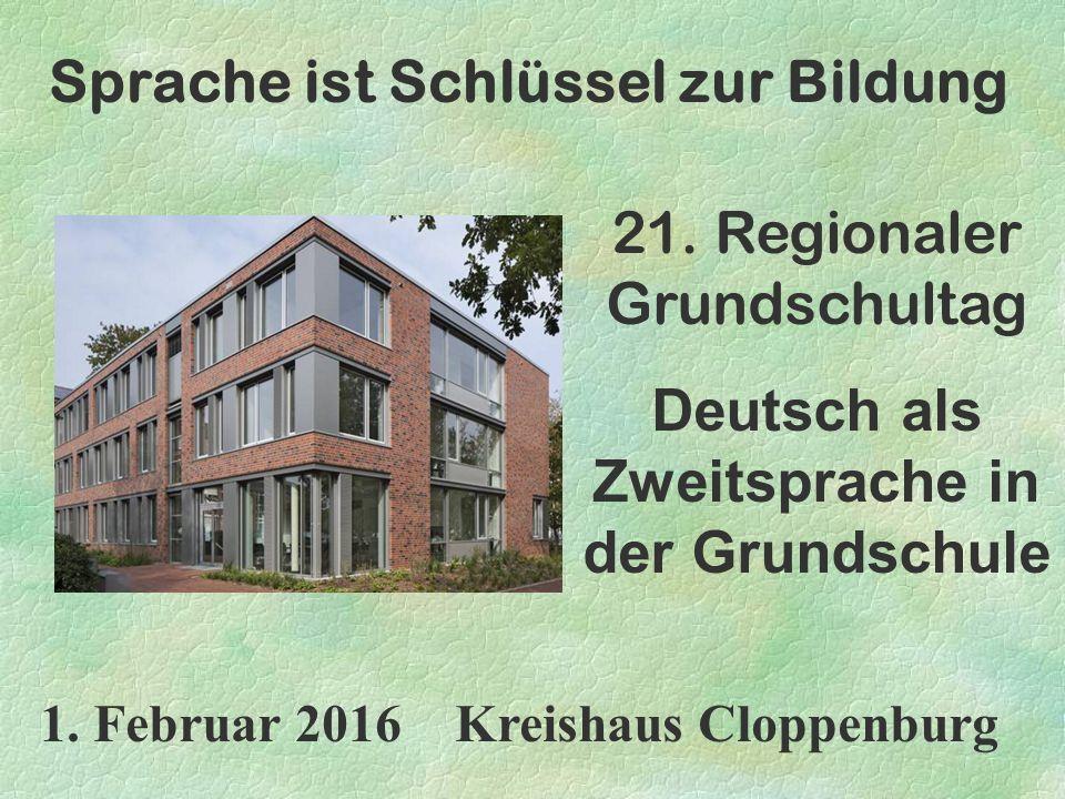 21. Regionaler Grundschultag Deutsch als Zweitsprache in der Grundschule 1.