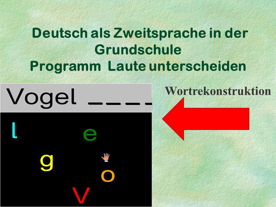 Deutsch als Zweitsprache in der Grundschule Programm Laute unterscheiden Wortrekonstruktion