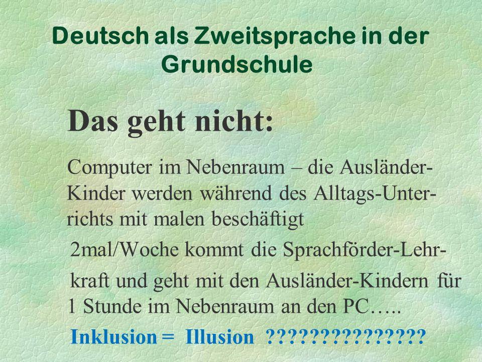 Deutsch als Zweitsprache in der Grundschule Förderunterricht (mit Ausländer-) Kindern ist pädagogisch höchst anspruchsvoll.