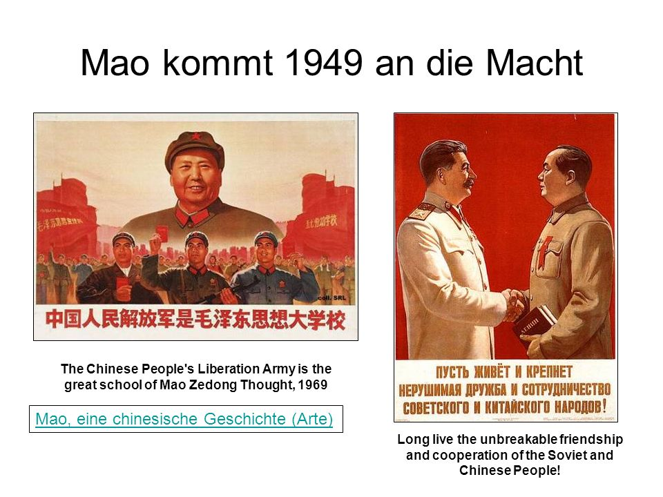 Mao kommt 1949 an die Macht Long live the unbreakable friendship and cooperation of the Soviet and Chinese People! The Chinese People's Liberation Arm