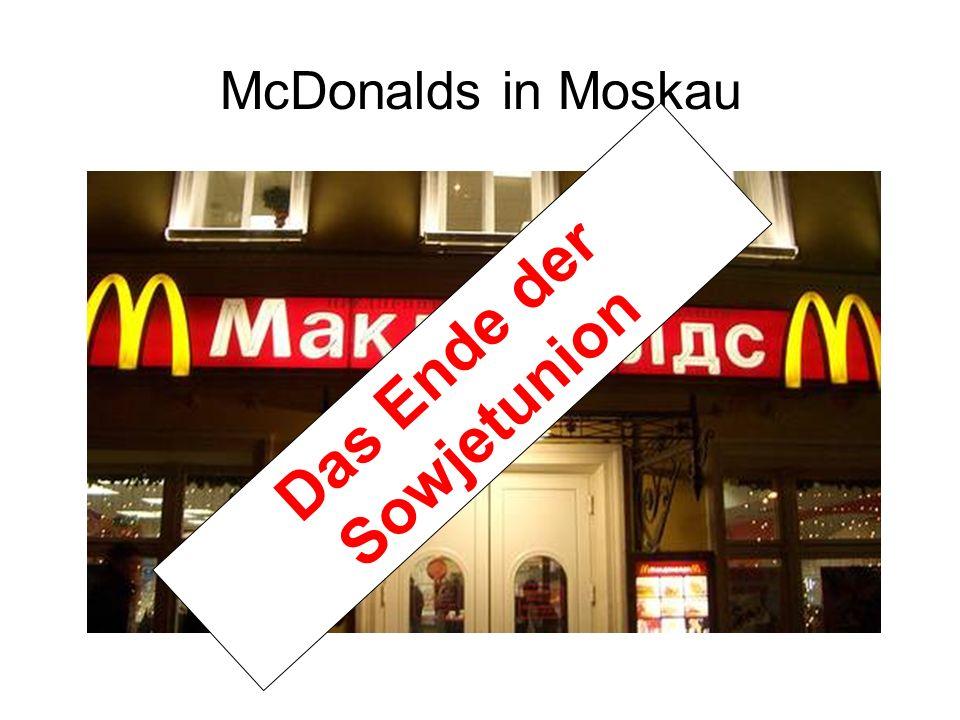 McDonalds in Moskau Das Ende der Sowjetunion