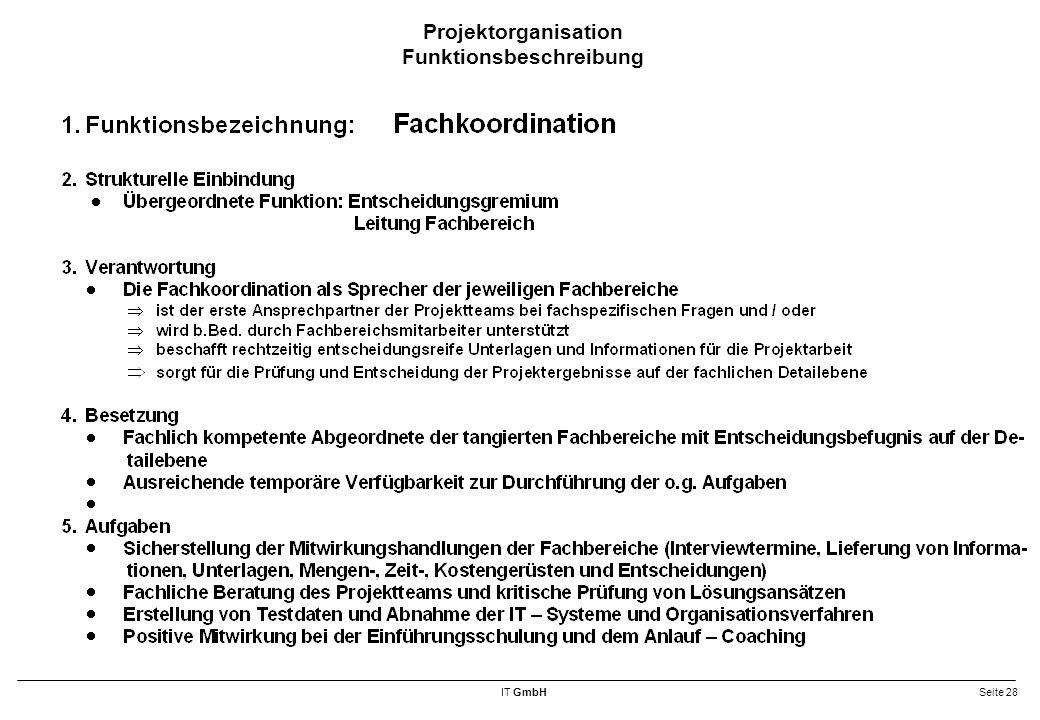 IT GmbHSeite 28 Projektorganisation Funktionsbeschreibung