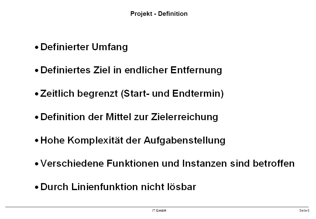 IT GmbHSeite 7 Projekt - Parameter Kosten (DM) Qualität Aufwand (MM) Termine