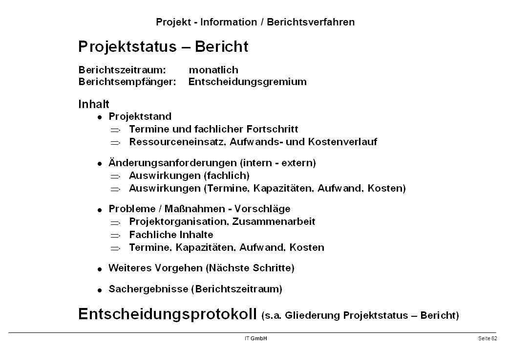 IT GmbHSeite 62 Projekt - Information / Berichtsverfahren