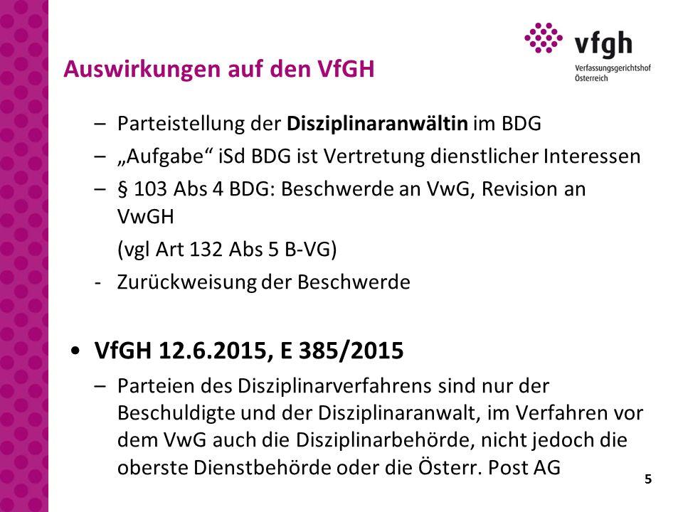 """5 Auswirkungen auf den VfGH –Parteistellung der Disziplinaranwältin im BDG –""""Aufgabe"""" iSd BDG ist Vertretung dienstlicher Interessen –§ 103 Abs 4 BDG:"""