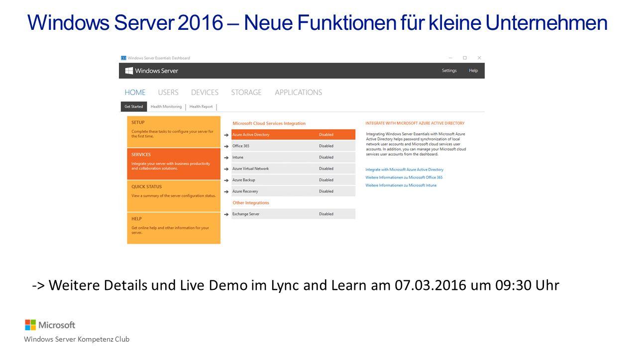 -> Weitere Details und Live Demo im Lync and Learn am 07.03.2016 um 09:30 Uhr