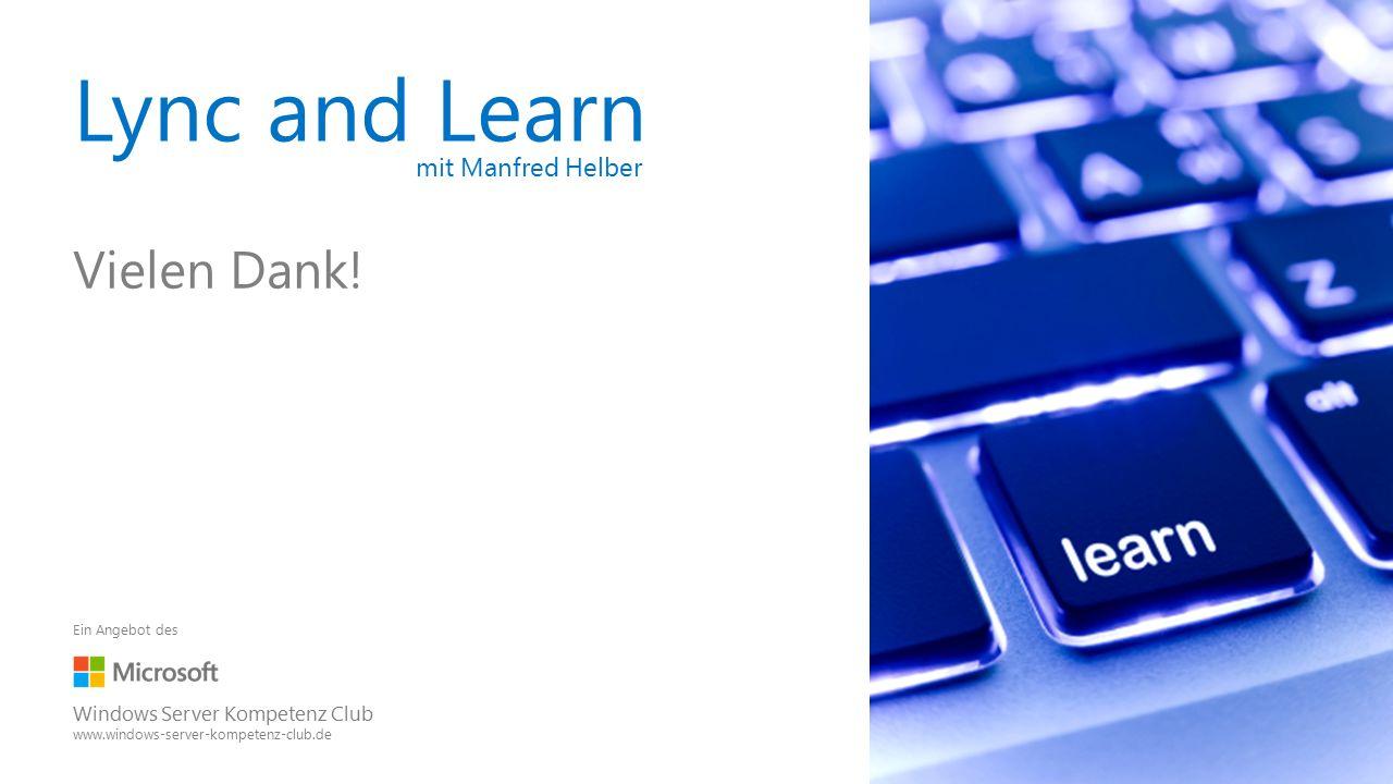 Lync and Learn mit Manfred Helber Vielen Dank.