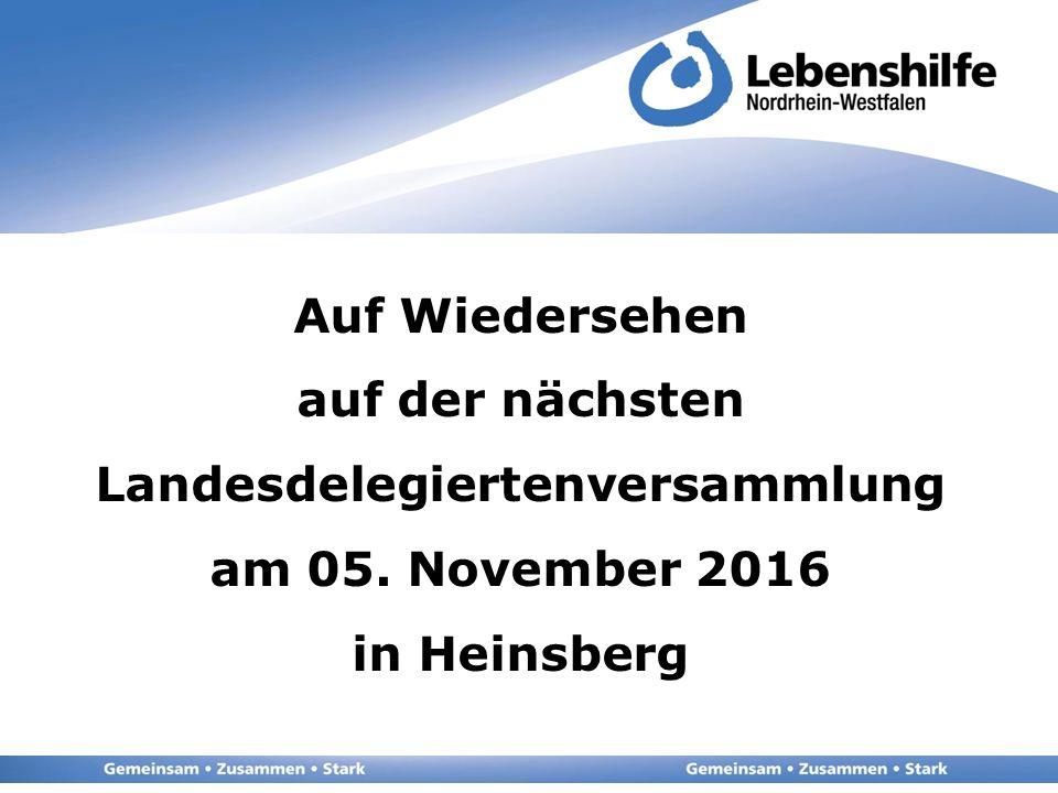 Auf Wiedersehen auf der nächsten Landesdelegiertenversammlung am 05. November 2016 in Heinsberg