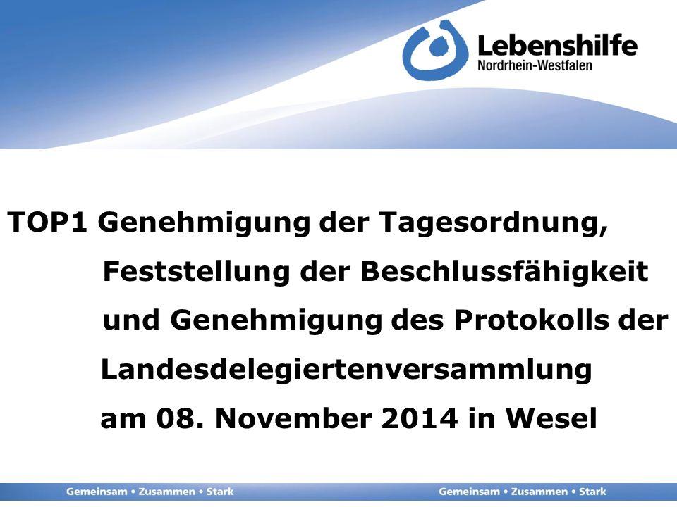 TOP1 Genehmigung der Tagesordnung, Feststellung der Beschlussfähigkeit und Genehmigung des Protokolls der Landesdelegiertenversammlung am 08. November