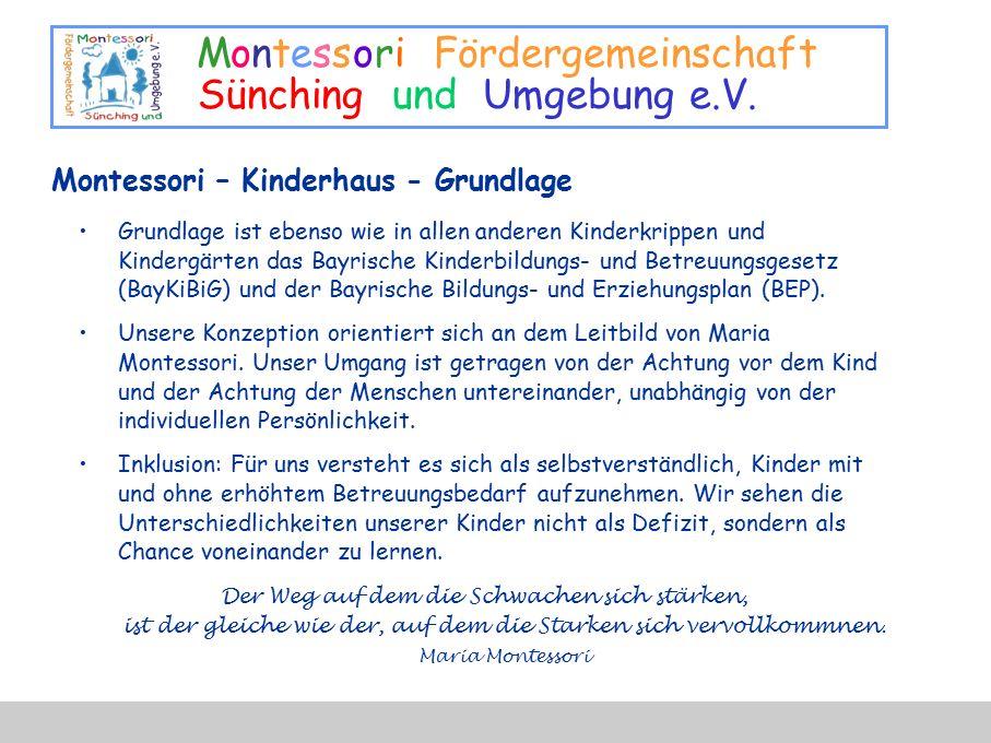 Montessori Fördergemeinschaft Sünching und Umgebung e.V. Grundlage ist ebenso wie in allen anderen Kinderkrippen und Kindergärten das Bayrische Kinder