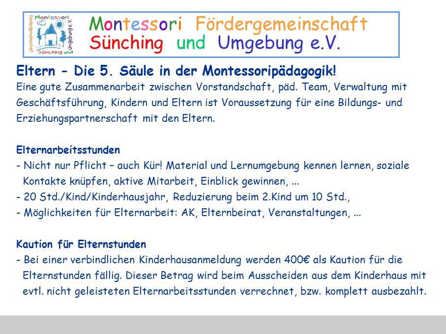 Montessori Fördergemeinschaft Sünching und Umgebung e.V. Eltern - Die 5. Säule in der Montessoripädagogik! Eine gute Zusammenarbeit zwischen Vorstands