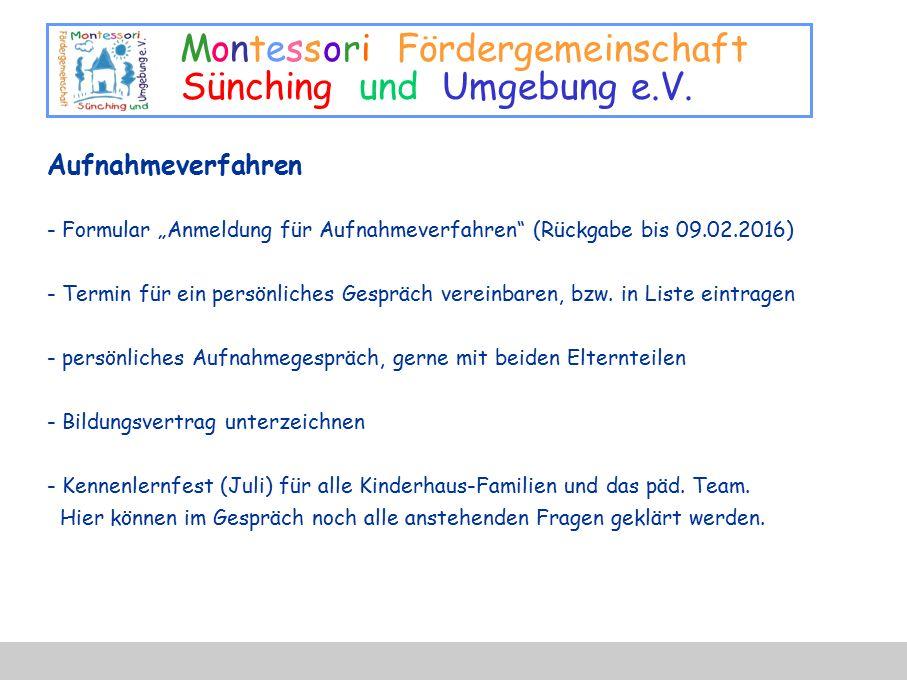 """Montessori Fördergemeinschaft Sünching und Umgebung e.V. Aufnahmeverfahren - Formular """"Anmeldung für Aufnahmeverfahren"""" (Rückgabe bis 09.02.2016) - Te"""