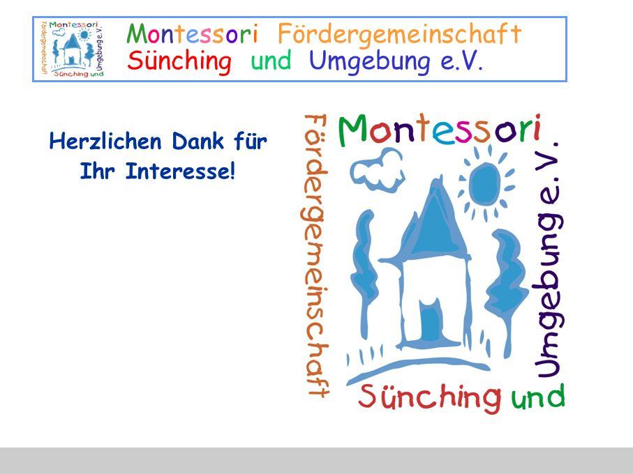 Montessori Fördergemeinschaft Sünching und Umgebung e.V. Herzlichen Dank für Ihr Interesse!
