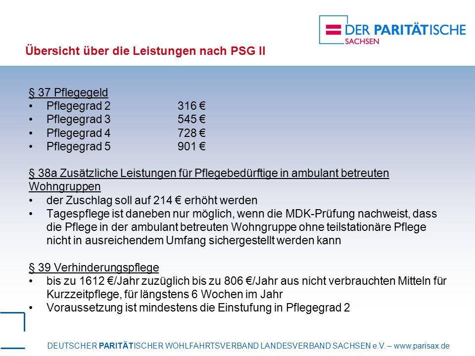 DEUTSCHER PARITÄTISCHER WOHLFAHRTSVERBAND LANDESVERBAND SACHSEN e.V. – www.parisax.de Übersicht über die Leistungen nach PSG II § 37 Pflegegeld Pflege