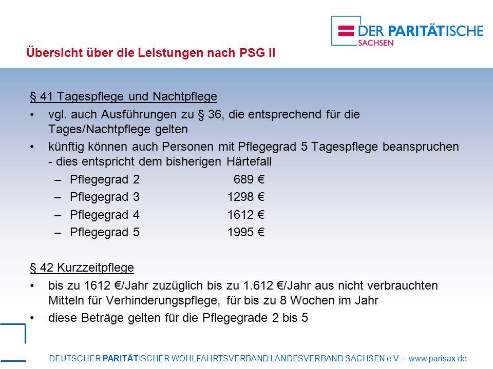 DEUTSCHER PARITÄTISCHER WOHLFAHRTSVERBAND LANDESVERBAND SACHSEN e.V. – www.parisax.de Übersicht über die Leistungen nach PSG II § 41 Tagespflege und N
