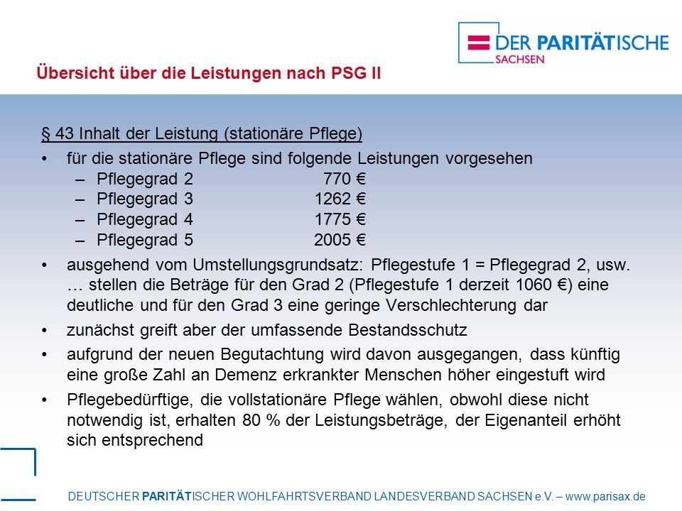 DEUTSCHER PARITÄTISCHER WOHLFAHRTSVERBAND LANDESVERBAND SACHSEN e.V. – www.parisax.de Übersicht über die Leistungen nach PSG II § 43 Inhalt der Leistu