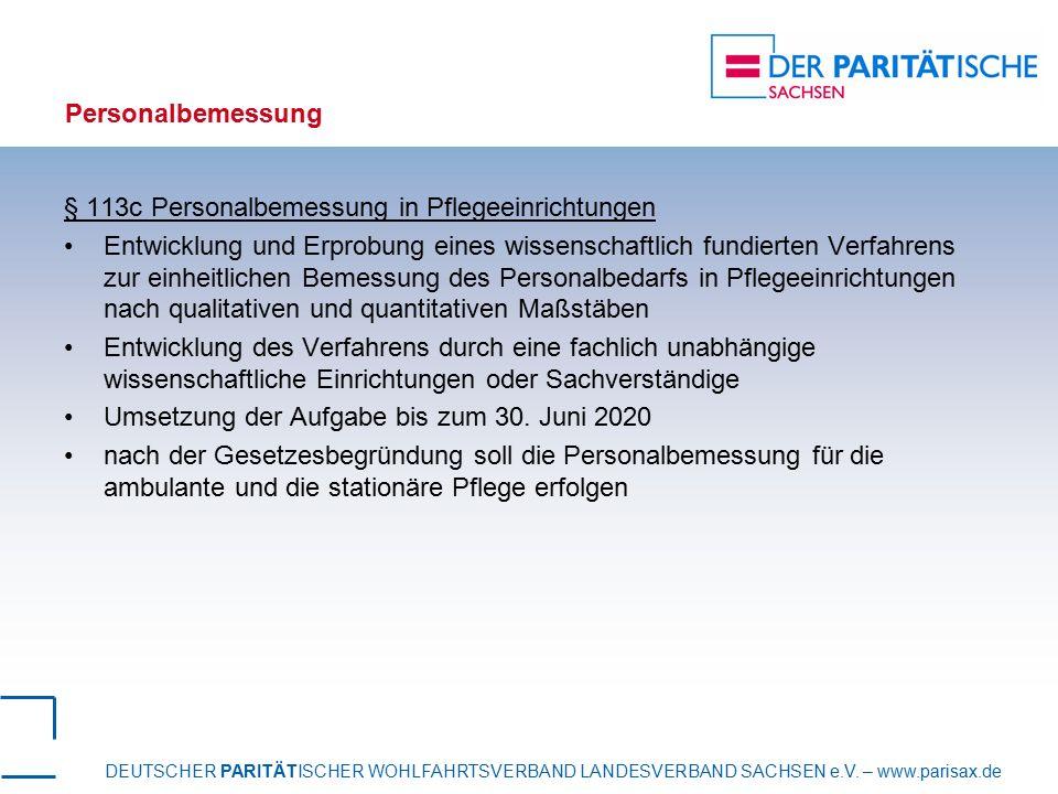 DEUTSCHER PARITÄTISCHER WOHLFAHRTSVERBAND LANDESVERBAND SACHSEN e.V. – www.parisax.de Personalbemessung § 113c Personalbemessung in Pflegeeinrichtunge