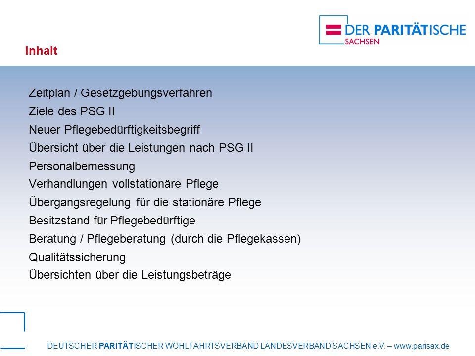 DEUTSCHER PARITÄTISCHER WOHLFAHRTSVERBAND LANDESVERBAND SACHSEN e.V. – www.parisax.de Inhalt Zeitplan / Gesetzgebungsverfahren Ziele des PSG II Neuer