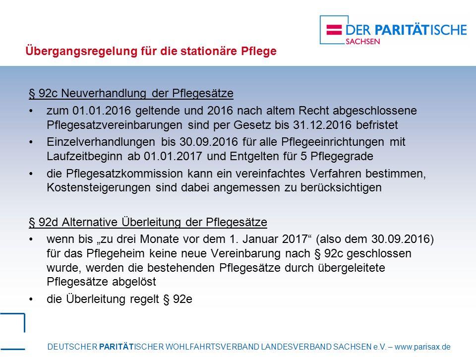 DEUTSCHER PARITÄTISCHER WOHLFAHRTSVERBAND LANDESVERBAND SACHSEN e.V. – www.parisax.de Übergangsregelung für die stationäre Pflege § 92c Neuverhandlung