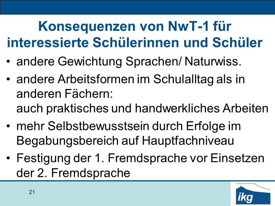 Konsequenzen von NwT-1 für interessierte Schülerinnen und Schüler andere Gewichtung Sprachen/ Naturwiss.