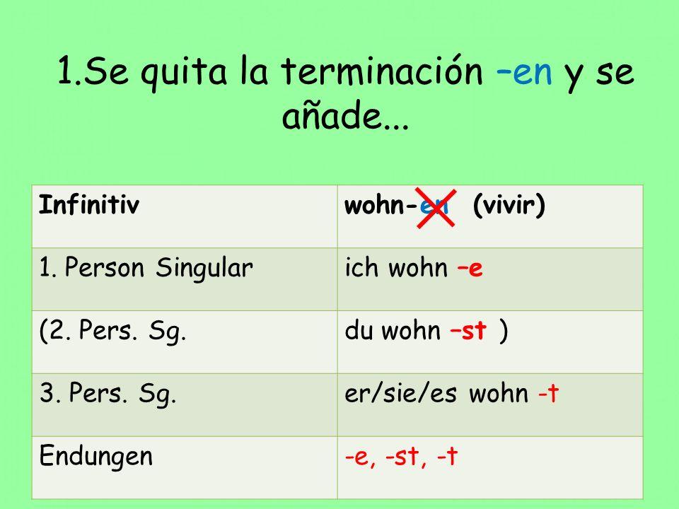 2.Si la raíz del verbo termina en s,ss, z, ß, x se quita la terminación –en y se añade...