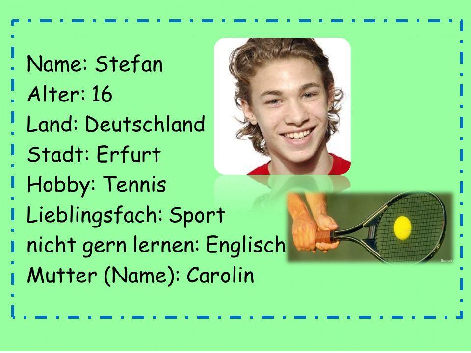 Name: Jasmin Alter: 14 Land: Österreich Hobby: Tanzen Schule: Goethe-Schule Lieblingsfach: Musik Muttersprache: Deutsch Vater (Land): Italien