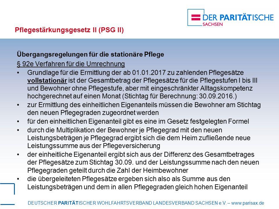 DEUTSCHER PARITÄTISCHER WOHLFAHRTSVERBAND LANDESVERBAND SACHSEN e.V. – www.parisax.de Pflegestärkungsgesetz II (PSG II) Übergangsregelungen für die st