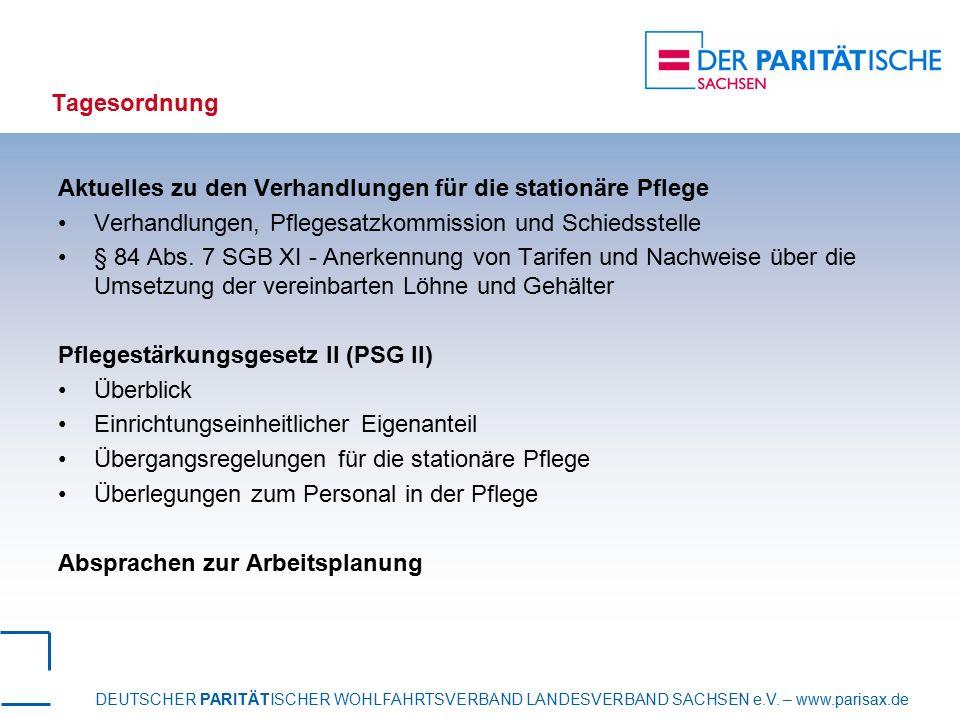 DEUTSCHER PARITÄTISCHER WOHLFAHRTSVERBAND LANDESVERBAND SACHSEN e.V. – www.parisax.de Tagesordnung Aktuelles zu den Verhandlungen für die stationäre P