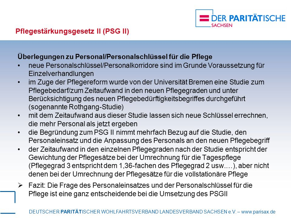 DEUTSCHER PARITÄTISCHER WOHLFAHRTSVERBAND LANDESVERBAND SACHSEN e.V. – www.parisax.de Pflegestärkungsgesetz II (PSG II) Überlegungen zu Personal/Perso