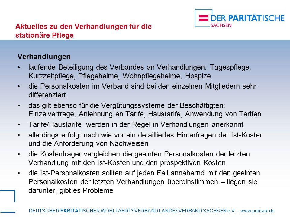 DEUTSCHER PARITÄTISCHER WOHLFAHRTSVERBAND LANDESVERBAND SACHSEN e.V. – www.parisax.de Aktuelles zu den Verhandlungen für die stationäre Pflege Verhand