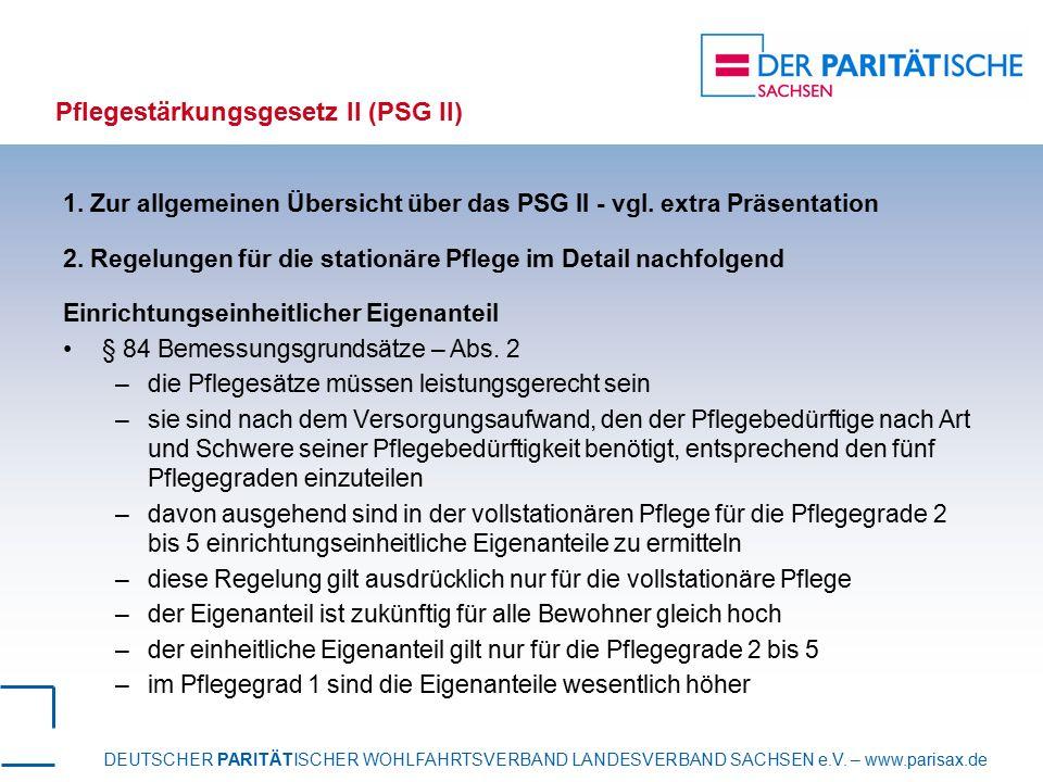 DEUTSCHER PARITÄTISCHER WOHLFAHRTSVERBAND LANDESVERBAND SACHSEN e.V. – www.parisax.de Pflegestärkungsgesetz II (PSG II) 1. Zur allgemeinen Übersicht ü