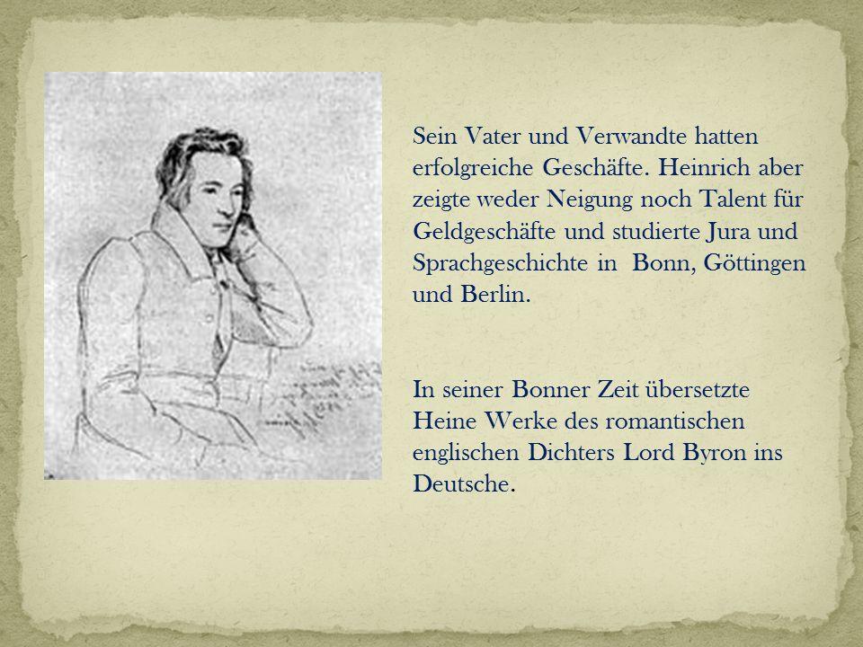 Sein Vater und Verwandte hatten erfolgreiche Geschäfte. Heinrich aber zeigte weder Neigung noch Talent für Geldgeschäfte und studierte Jura und Sprach