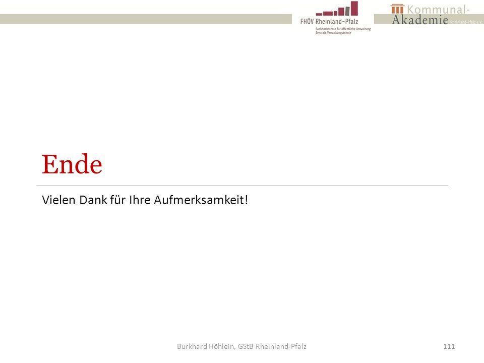 Ende Vielen Dank für Ihre Aufmerksamkeit! Burkhard Höhlein, GStB Rheinland-Pfalz111