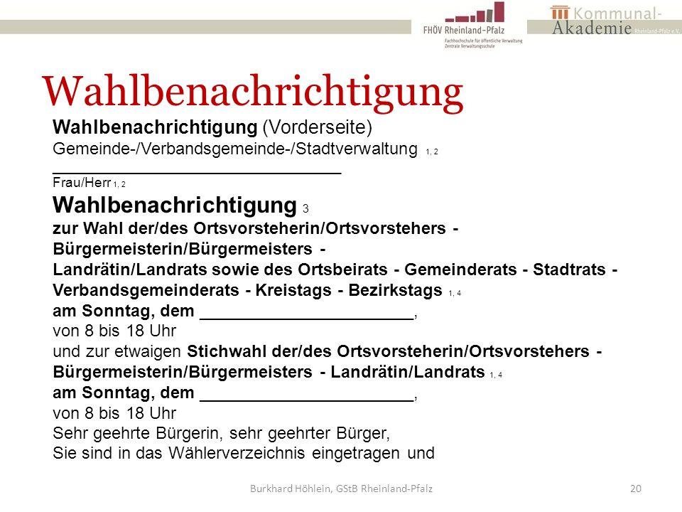 Wahlbenachrichtigung Burkhard Höhlein, GStB Rheinland-Pfalz20 Wahlbenachrichtigung (Vorderseite) Gemeinde-/Verbandsgemeinde-/Stadtverwaltung 1, 2 ____