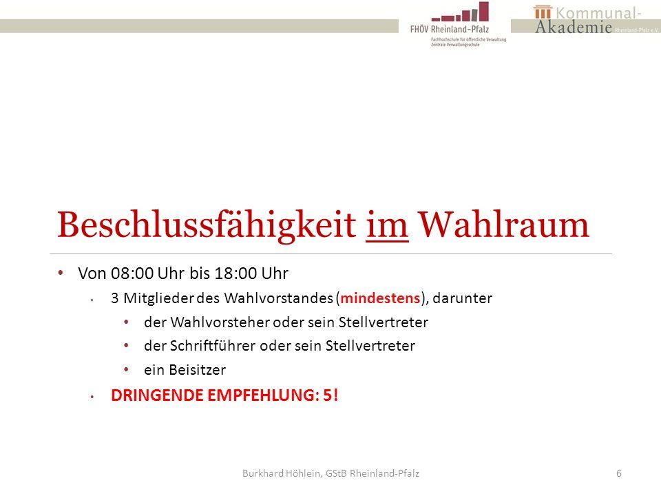 Besonderheiten Stimmabgabe behinderter Wähler Hilfsperson bestimmt der Wähler kann auch ein Mitglied des Wahlvorstandes sein Stimmzettelschablone / Europawahl Kinder in der Wahlkabine PartnerIn in der Wahlkabine Vorgehen bei Hinweisen über plötzliche Erkrankung von Wahlberechtigten Burkhard Höhlein, GStB Rheinland-Pfalz37