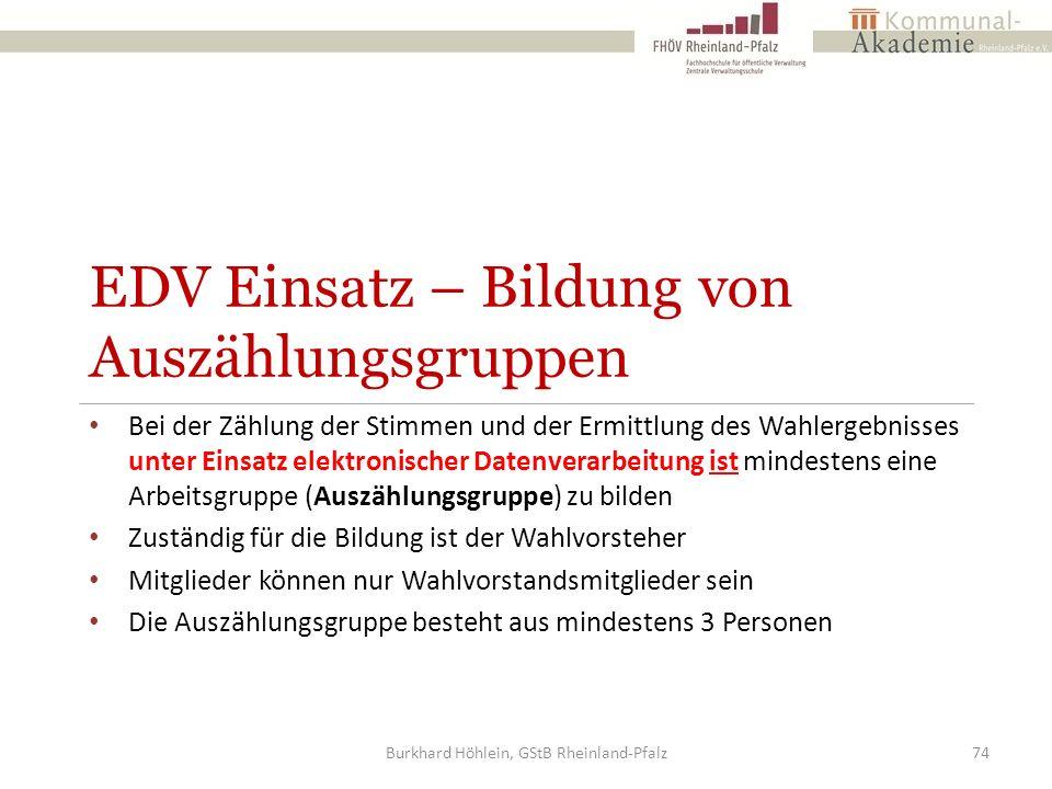 EDV Einsatz – Bildung von Auszählungsgruppen Bei der Zählung der Stimmen und der Ermittlung des Wahlergebnisses unter Einsatz elektronischer Datenvera
