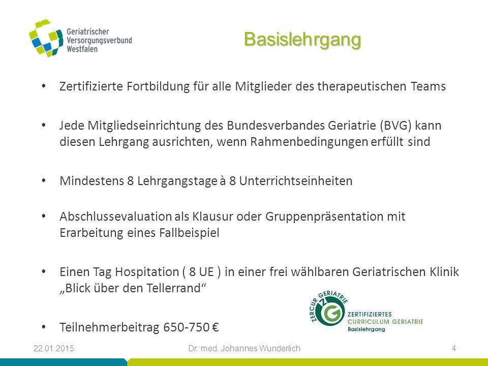 Basislehrgang Zertifizierte Fortbildung für alle Mitglieder des therapeutischen Teams Jede Mitgliedseinrichtung des Bundesverbandes Geriatrie (BVG) ka