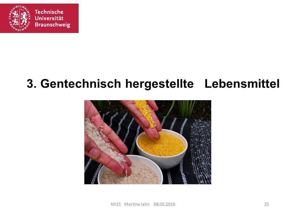 3. Gentechnisch hergestellte Lebensmittel Mi21 Martina Jahn 08.02.201625
