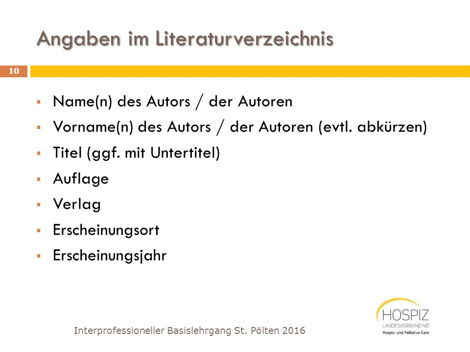 Angaben im Literaturverzeichnis Interprofessioneller Basislehrgang St. Pölten 2016 10  Name(n) des Autors / der Autoren  Vorname(n) des Autors / der