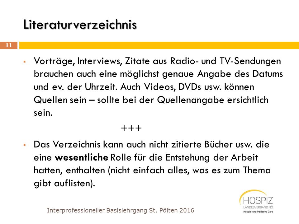 Literaturverzeichnis Interprofessioneller Basislehrgang St. Pölten 2016 11  Vorträge, Interviews, Zitate aus Radio- und TV-Sendungen brauchen auch ei