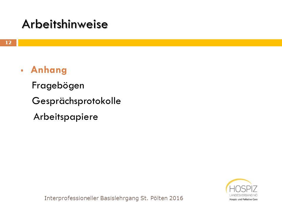 Arbeitshinweise  Anhang Fragebögen Gesprächsprotokolle Arbeitspapiere Interprofessioneller Basislehrgang St. Pölten 2016 12