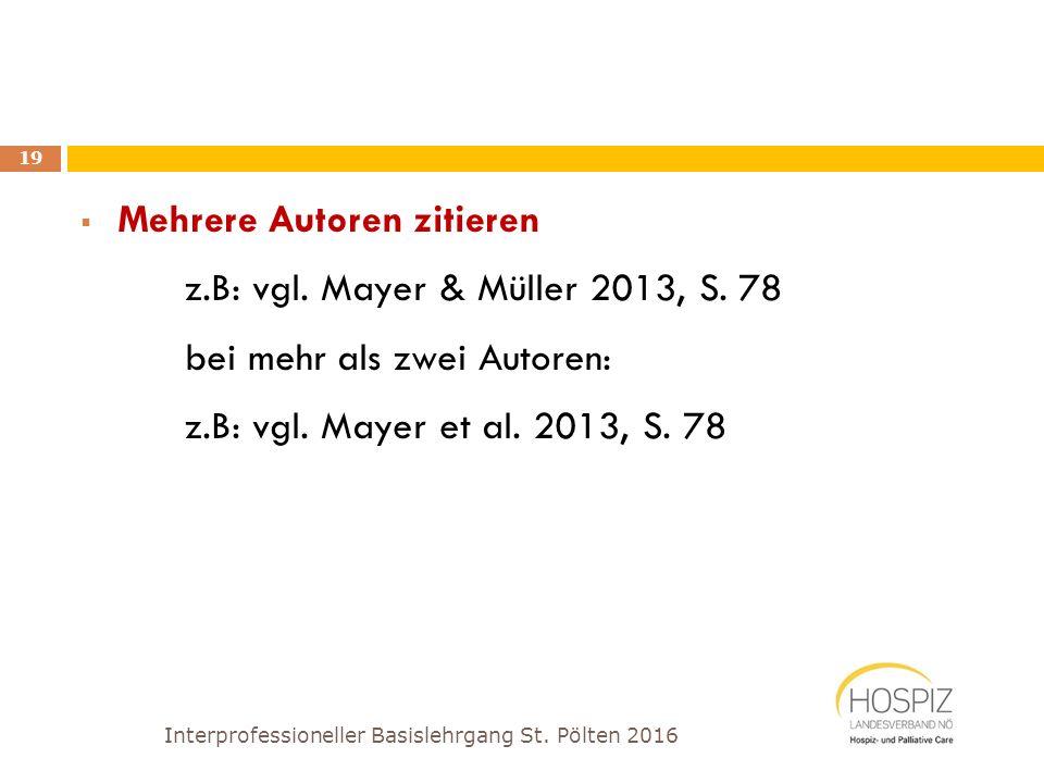  Mehrere Autoren zitieren z.B: vgl. Mayer & Müller 2013, S. 78 bei mehr als zwei Autoren: z.B: vgl. Mayer et al. 2013, S. 78 Interprofessioneller Bas