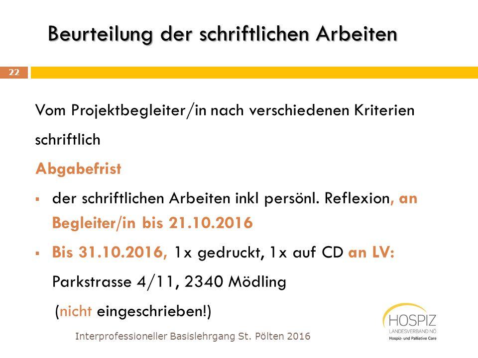 Beurteilung der schriftlichen Arbeiten Vom Projektbegleiter/in nach verschiedenen Kriterien schriftlich Abgabefrist  der schriftlichen Arbeiten inkl