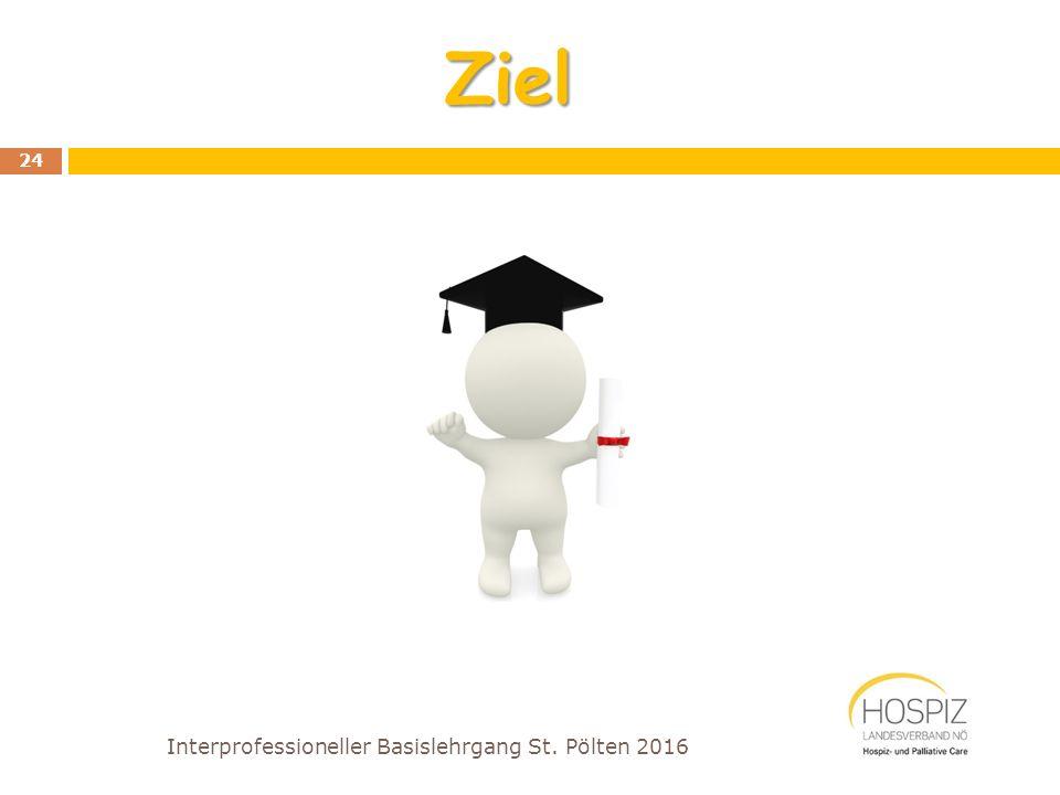Interprofessioneller Basislehrgang St. Pölten 2016 24 Ziel