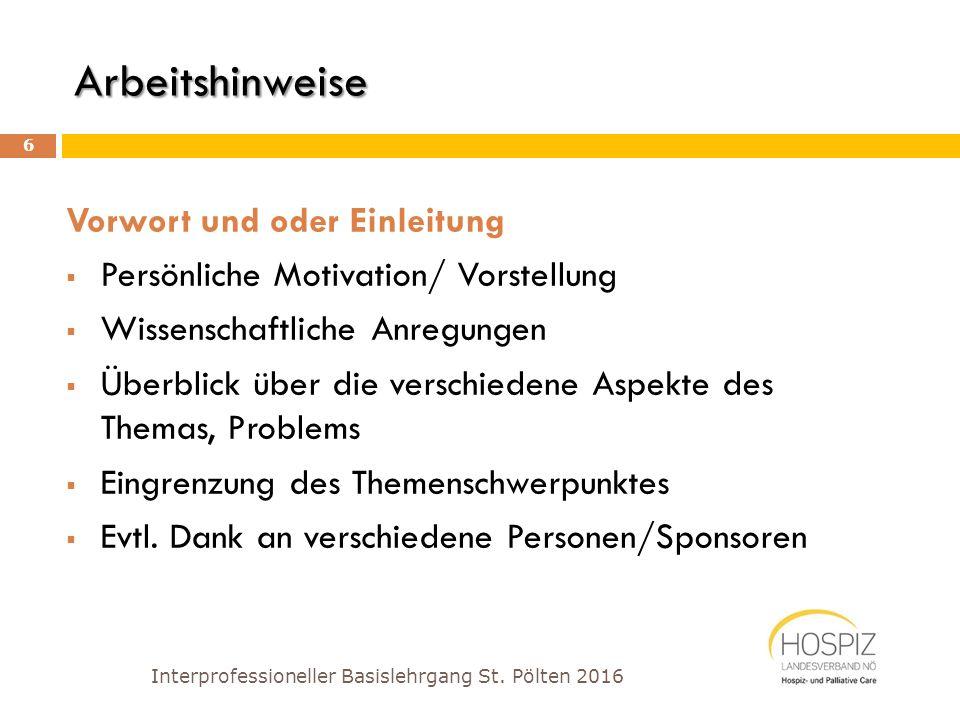 Arbeitshinweise Textteil  Klare Überschriften - Übersichtliche Gliederungen  Formale Gestaltung Interprofessioneller Basislehrgang St.